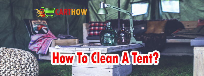 How To Clean A Tent