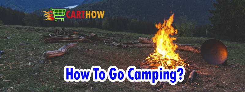 How To Go Camping